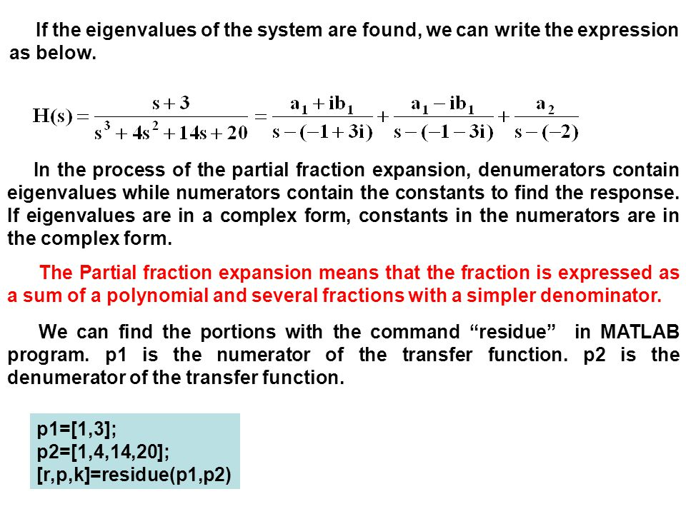 If the eigenvalues of the system are found, we can write the expression as below.