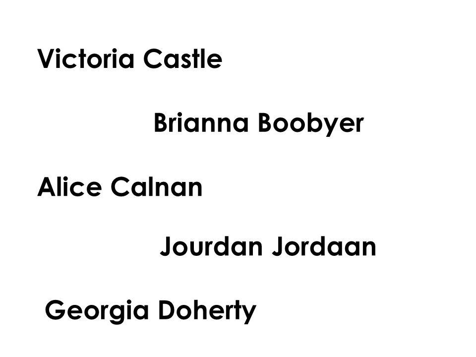 Victoria Castle Brianna Boobyer Alice Calnan Jourdan Jordaan Georgia Doherty