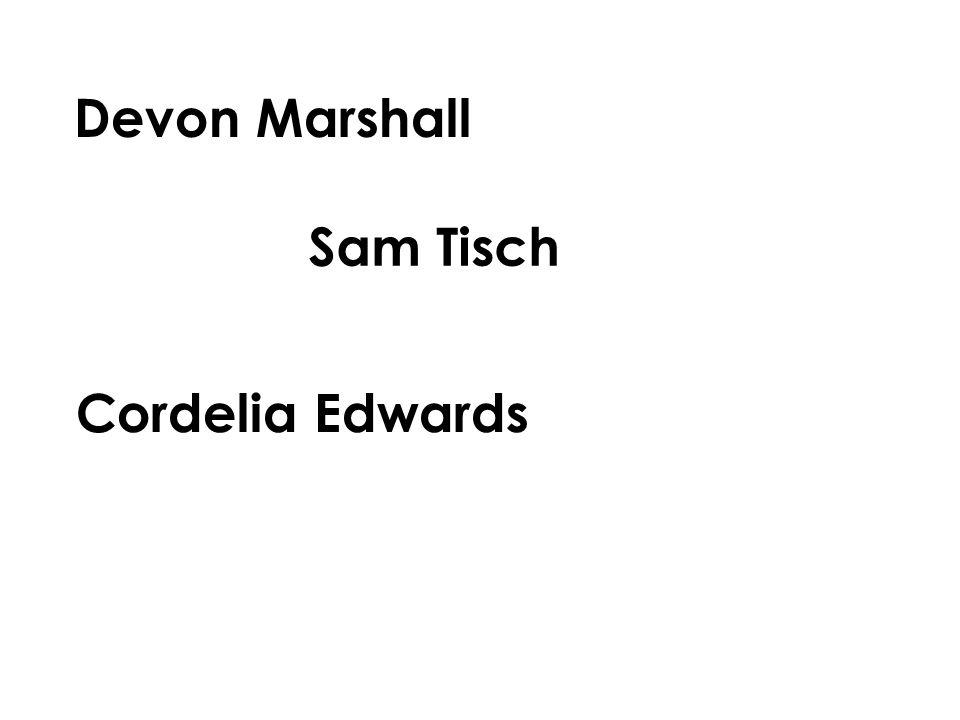 Devon Marshall Sam Tisch Cordelia Edwards