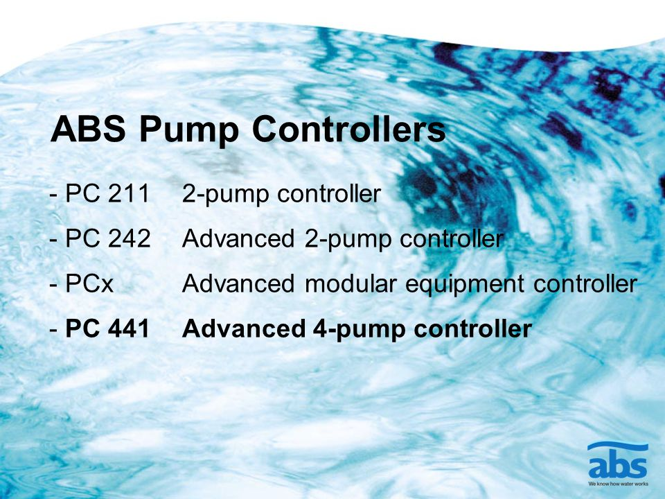 ABS Pump Controllers - PC 2112-pump controller - PC 242Advanced 2-pump controller - PCxAdvanced modular equipment controller - PC 441Advanced 4-pump controller