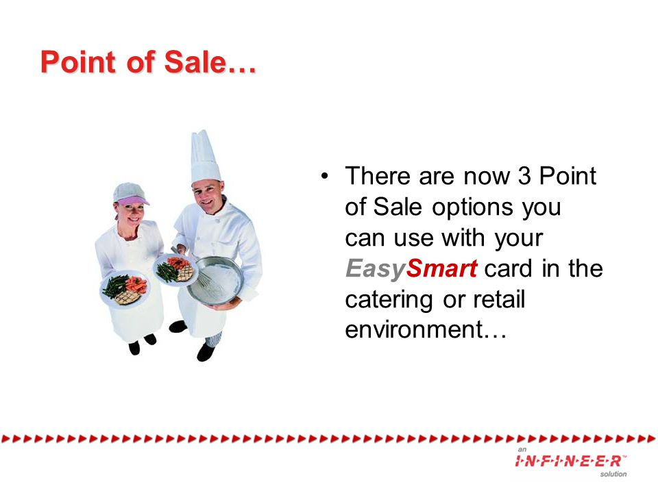 Point of Sale… There are now 3 Point of Sale options you can use with your EasySmart card in the catering or retail environment…