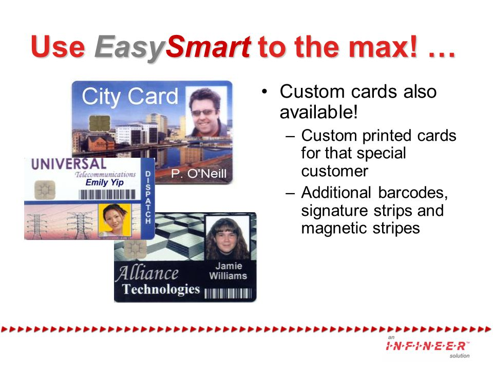 Use EasySmart to the max. … Custom cards also available.