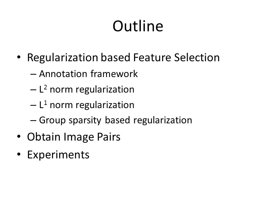 Regularization based Feature Selection Given similar/dissimilar image pair list (P1,P2) …… XF P1 F P2