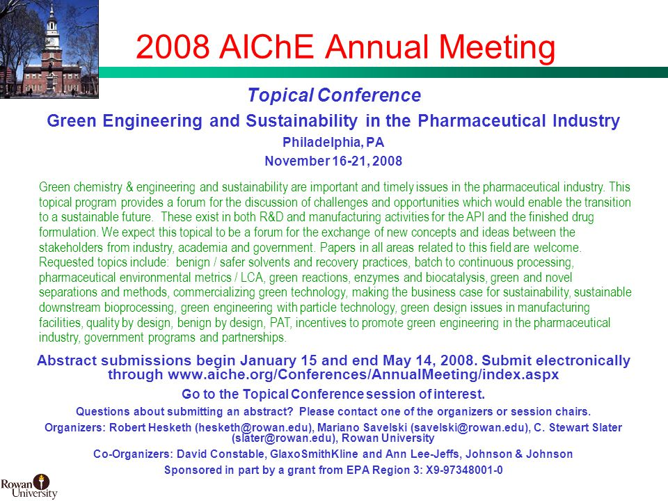 31 BMS Confidential PUBD 13745 2008 AIChE Annual Meeting Topical Conference Green Engineering and Sustainability in the Pharmaceutical Industry Philadelphia, PA November 16-21, 2008 Abstract submissions begin January 15 and end May 14, 2008.