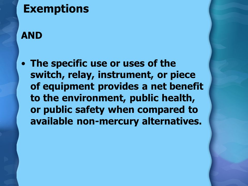 Exemptions AND The specific use or uses of the switch, relay, instrument, or piece of equipment provides a net benefit to the environment, public heal