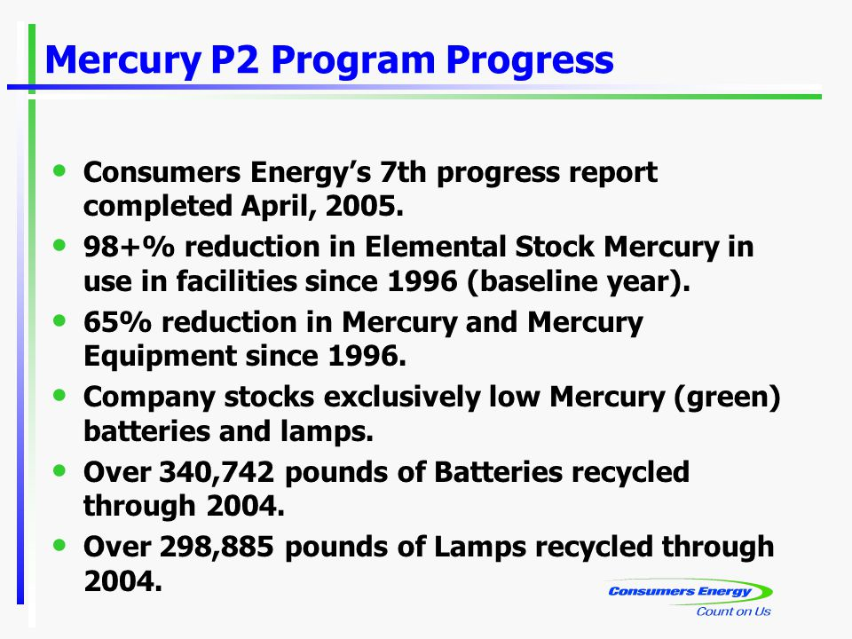 Mercury P2 Program Progress Consumers Energy's 7th progress report completed April, 2005.