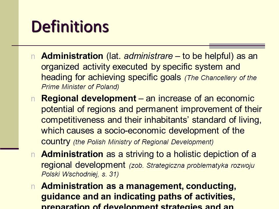 Definitions n Administration (lat.
