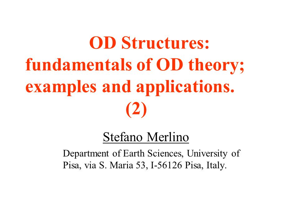 OD Structures: fundamentals of OD theory; examples and applications.