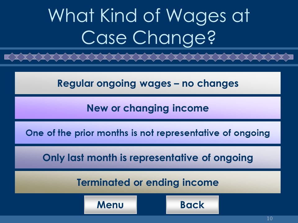 10 What Kind of Wages at Case Change.