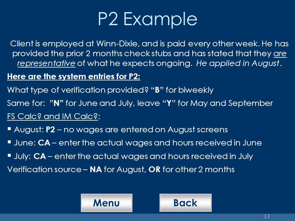 13 P2 Example Client is employed at Winn-Dixie, and is paid every other week.