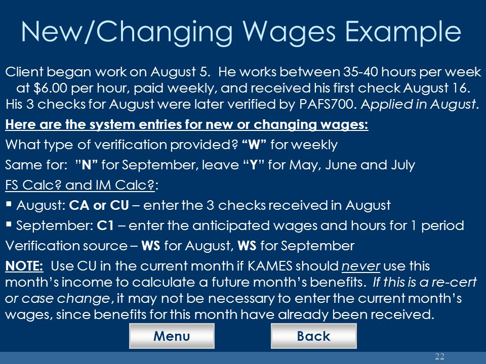 22 New/Changing Wages Example Client began work on August 5.