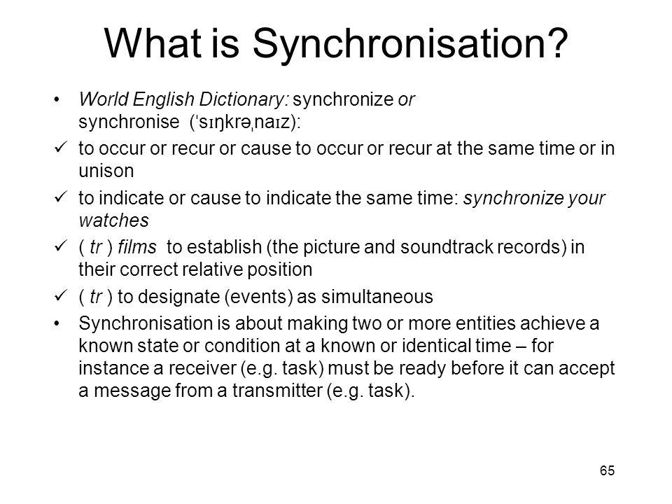 65 What is Synchronisation.