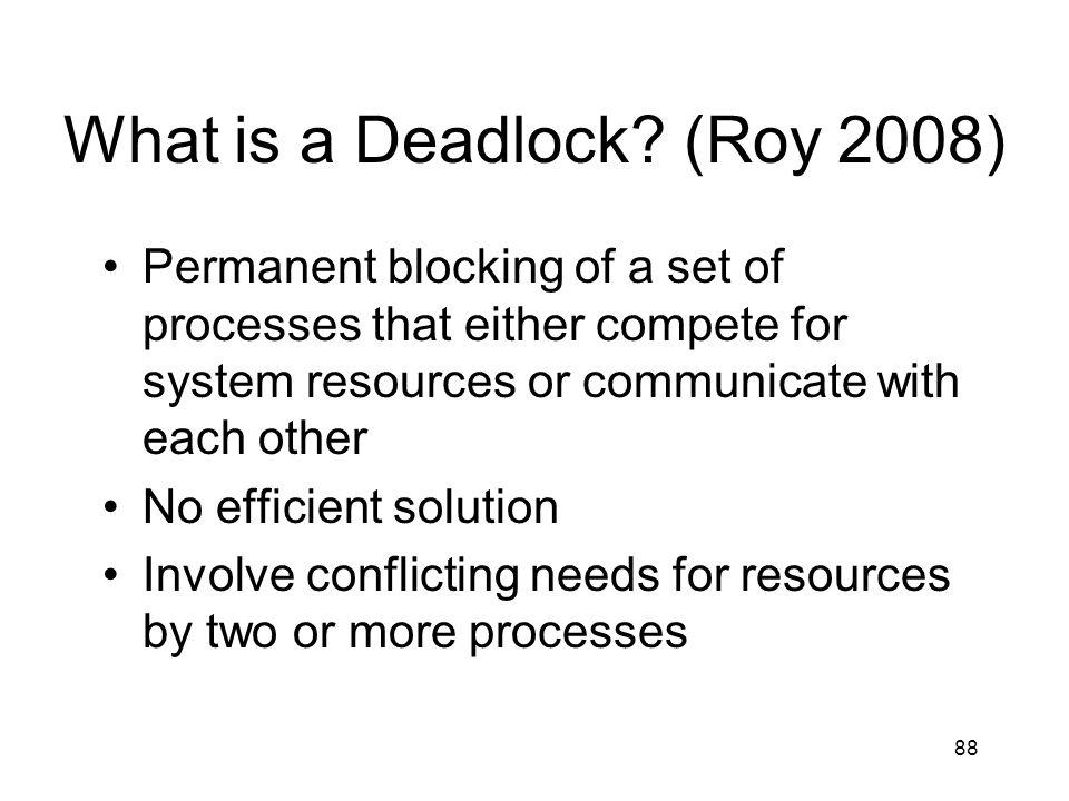 88 What is a Deadlock.