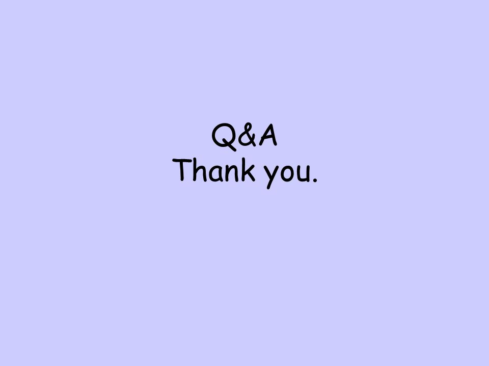 Q&A Thank you.