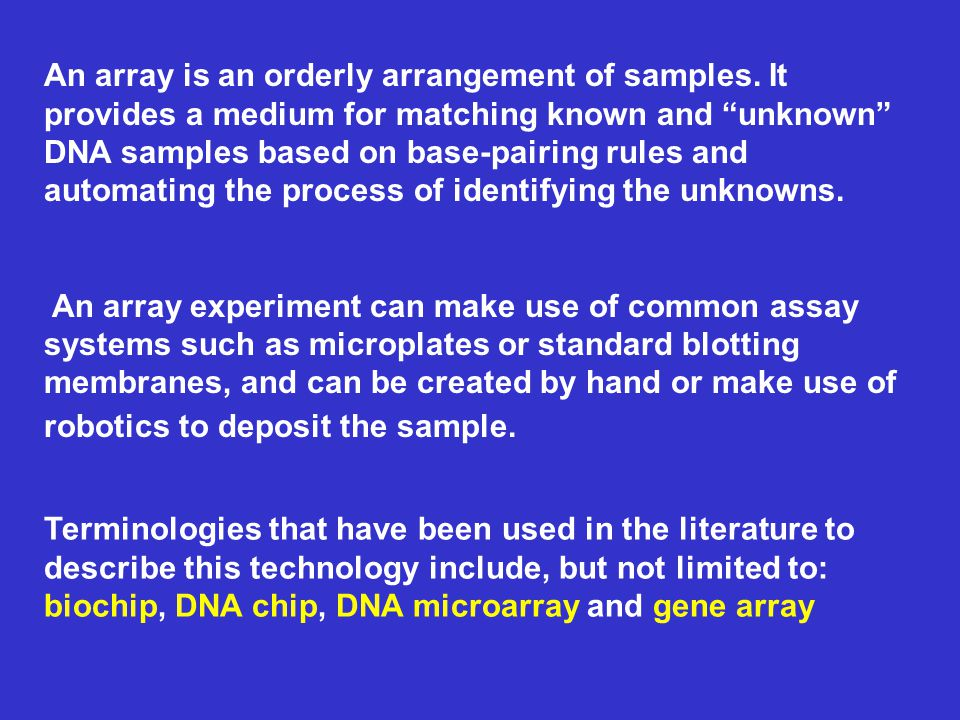 An array is an orderly arrangement of samples.