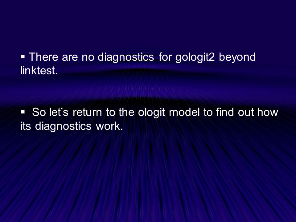  There are no diagnostics for gologit2 beyond linktest.