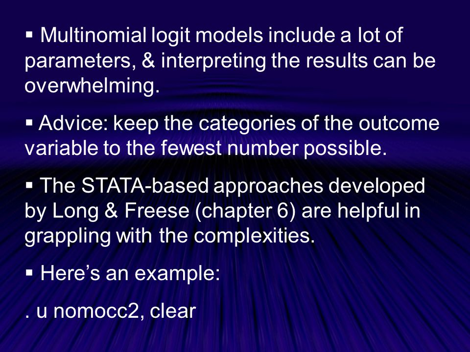  Multinomial logit models include a lot of parameters, & interpreting the results can be overwhelming.