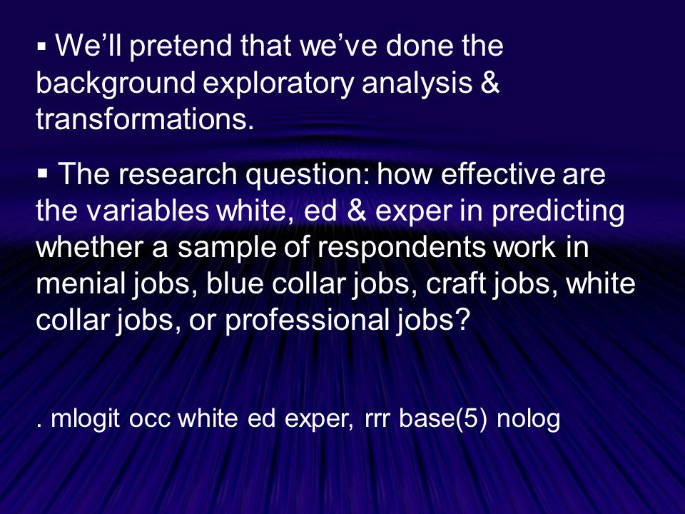  We'll pretend that we've done the background exploratory analysis & transformations.
