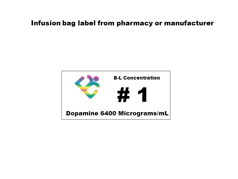 # 1 B-L Concentration Dopamine 6400 Micrograms/mL Infusion bag label from pharmacy or manufacturer