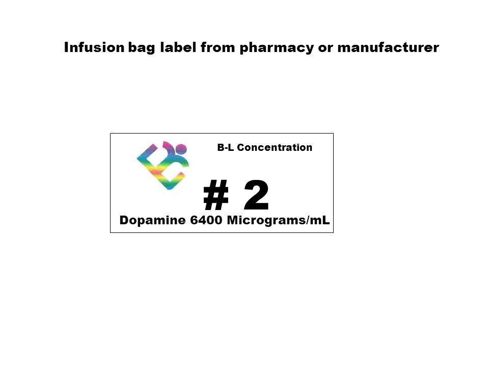 # 2 B-L Concentration Dopamine 6400 Micrograms/mL Infusion bag label from pharmacy or manufacturer