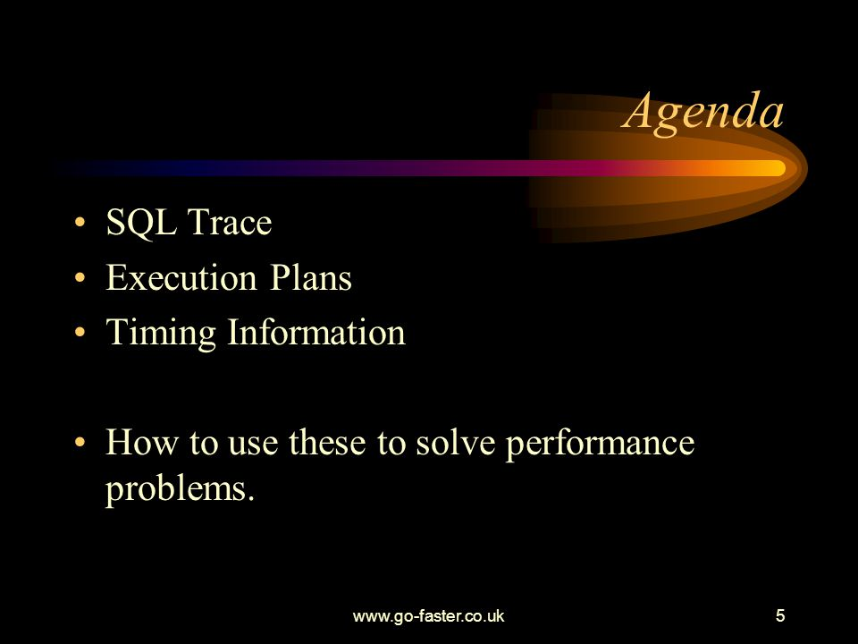 www.go-faster.co.uk36 Using triggers to enable SQL trace (ii) BEGIN EXECUTE IMMEDIATE ALTER SESSION SET TIMED_STATISTICS = TRUE ; EXECUTE IMMEDIATE ALTER SESSION SET MAX_DUMP_FILE_SIZE = UNLIMITED ; EXECUTE IMMEDIATE ALTER SESSION SET TRACEFILE_IDENTIFIER = || TRANSLATE(:new.prcstype|| _ ||:new.prcsname, - , __ )|| _ || :new.prcsinstance|| ; EXECUTE IMMEDIATE ALTER SESSION SET EVENTS 10046 trace name context forever, level 8 ; END; /
