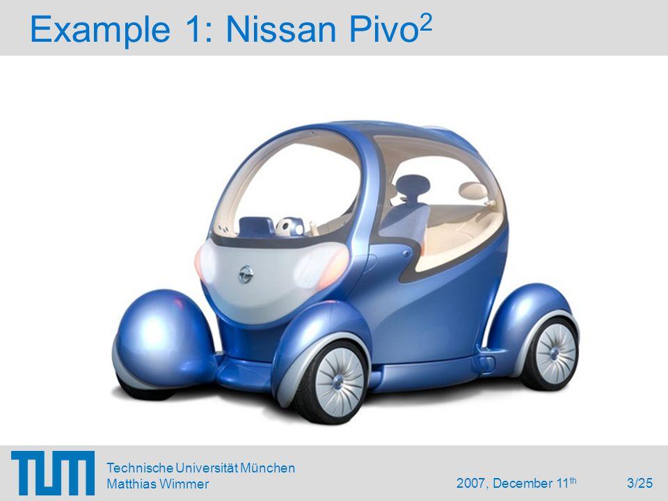 2007, December 11 th 3/25 Technische Universität München Matthias Wimmer Example 1: Nissan Pivo 2