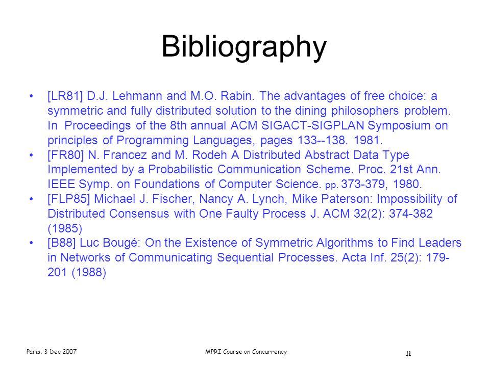 Paris, 3 Dec 2007MPRI Course on Concurrency 11 Bibliography [LR81] D.J.