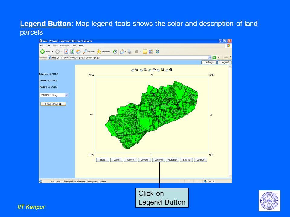 IIT Kanpur Legend Button: Map legend tools shows the color and description of land parcels Click on Legend Button