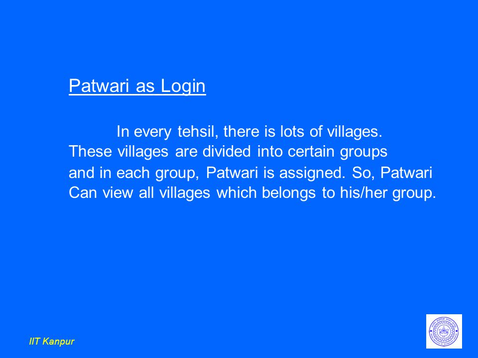 IIT Kanpur Patwari as Login In every tehsil, there is lots of villages.