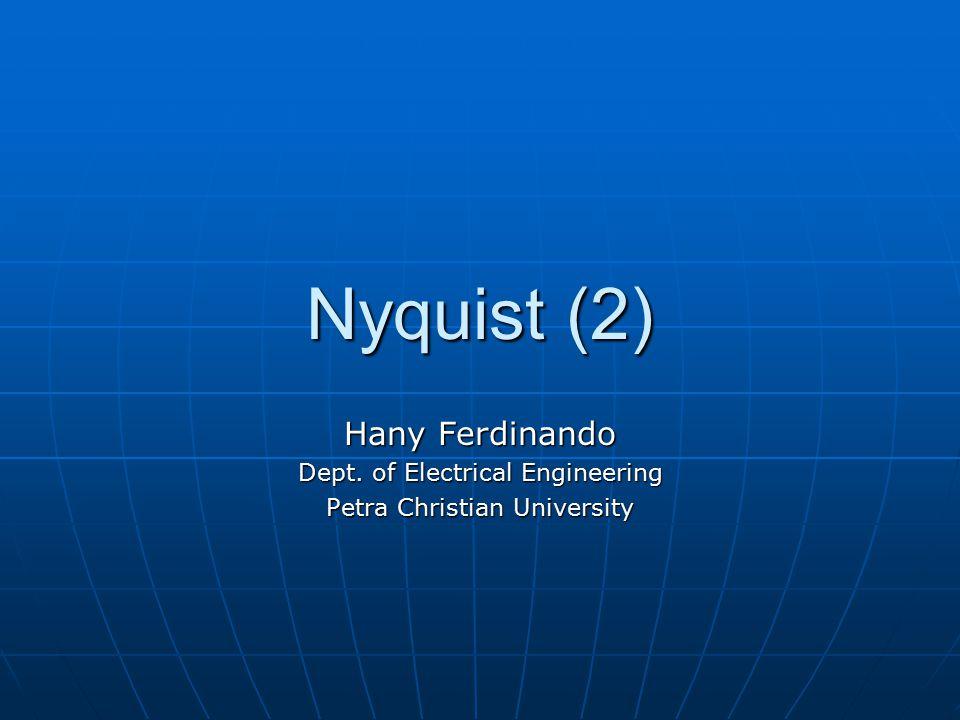 Nyquist (2) Hany Ferdinando Dept. of Electrical Engineering Petra Christian University