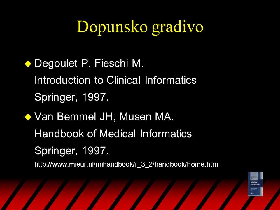 Ispit: gradivo u vježbe i seminari u Đuro Deželić Medicinska informatika HDMI, Zagreb, 1997.