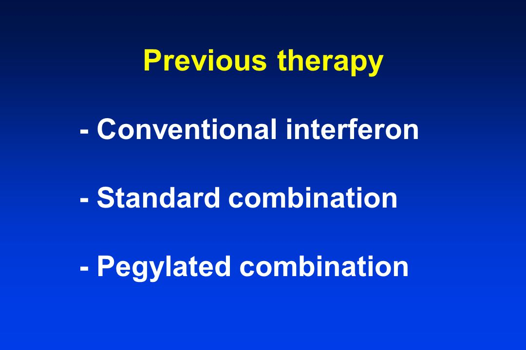 Previous therapy - Conventional interferon - Standard combination - Pegylated combination