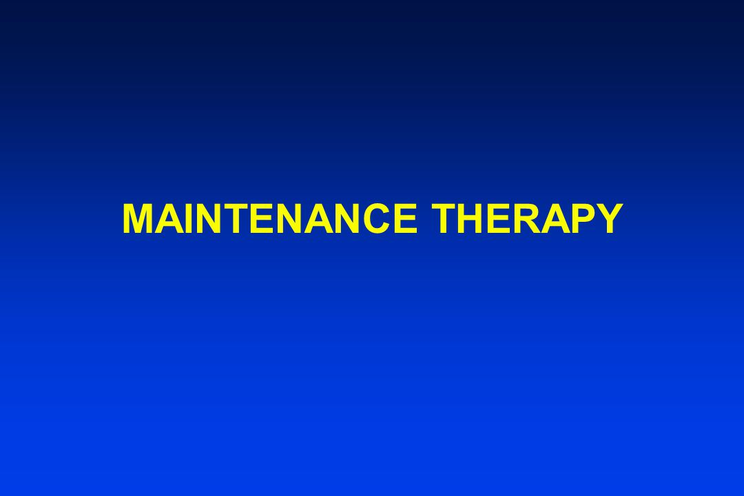 MAINTENANCE THERAPY
