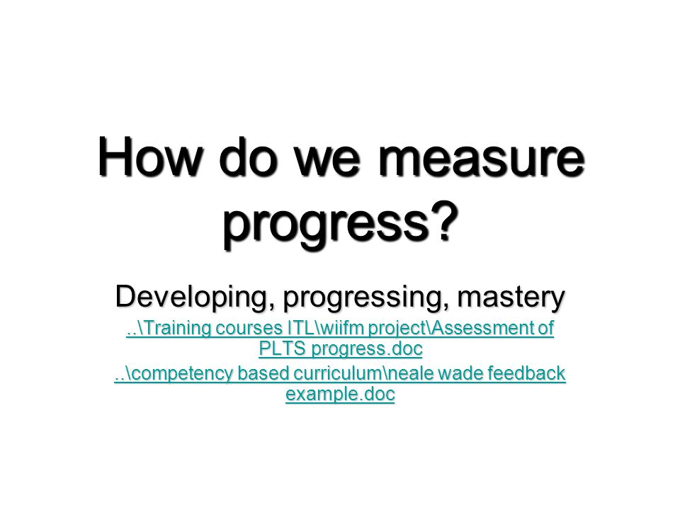 How do we measure progress.