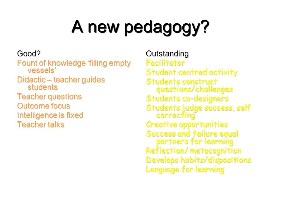 A new pedagogy. Good.