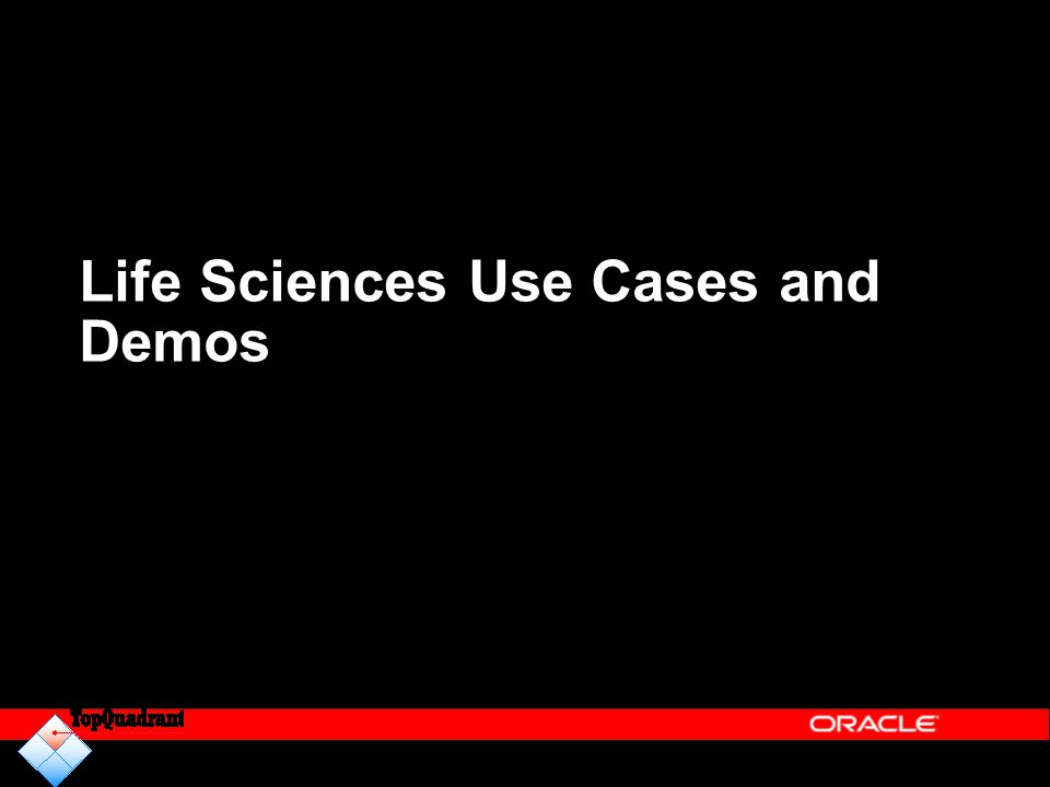 Life Sciences Use Cases and Demos