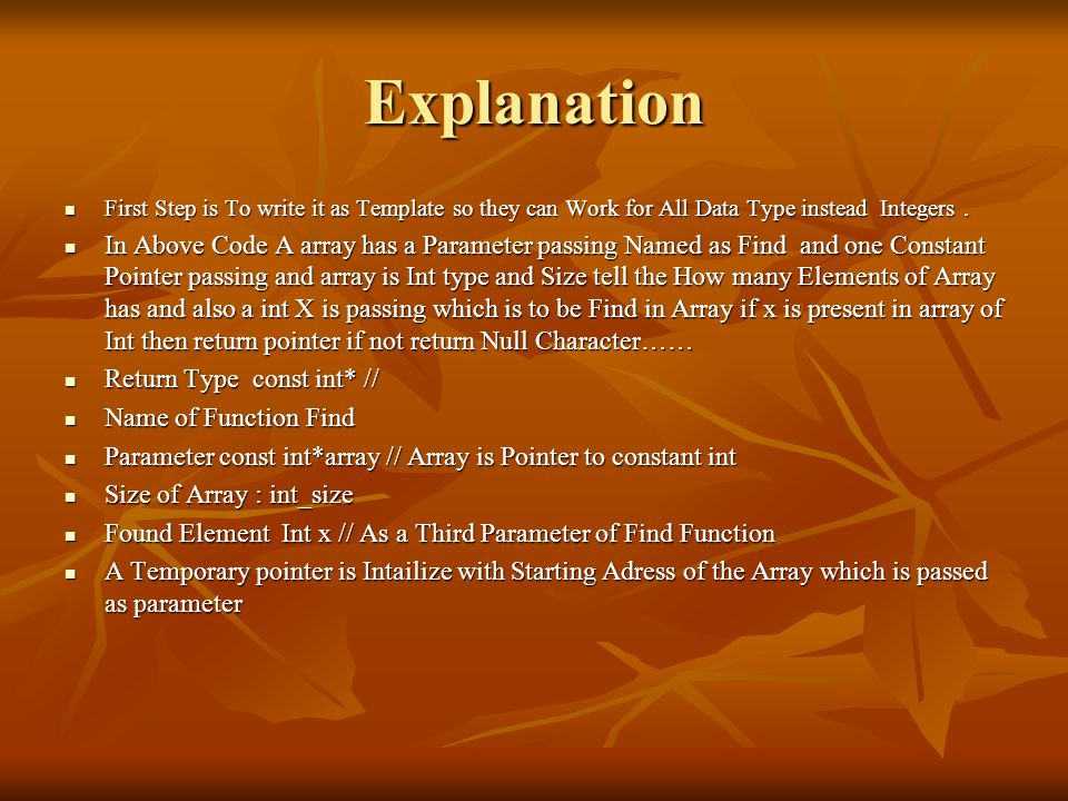 Explanation First Step is To write it as Template so they can Work for All Data Type instead Integers.
