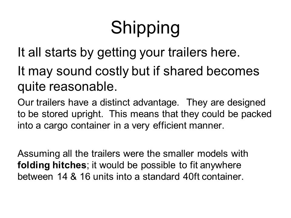 Shipping It all starts by getting your trailers here.