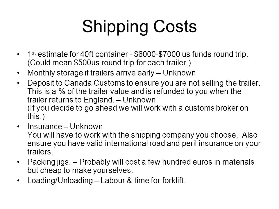 Other Travel Costs Airfare to Canada Medical Insurance Trailer insurance while it is being used or stored.