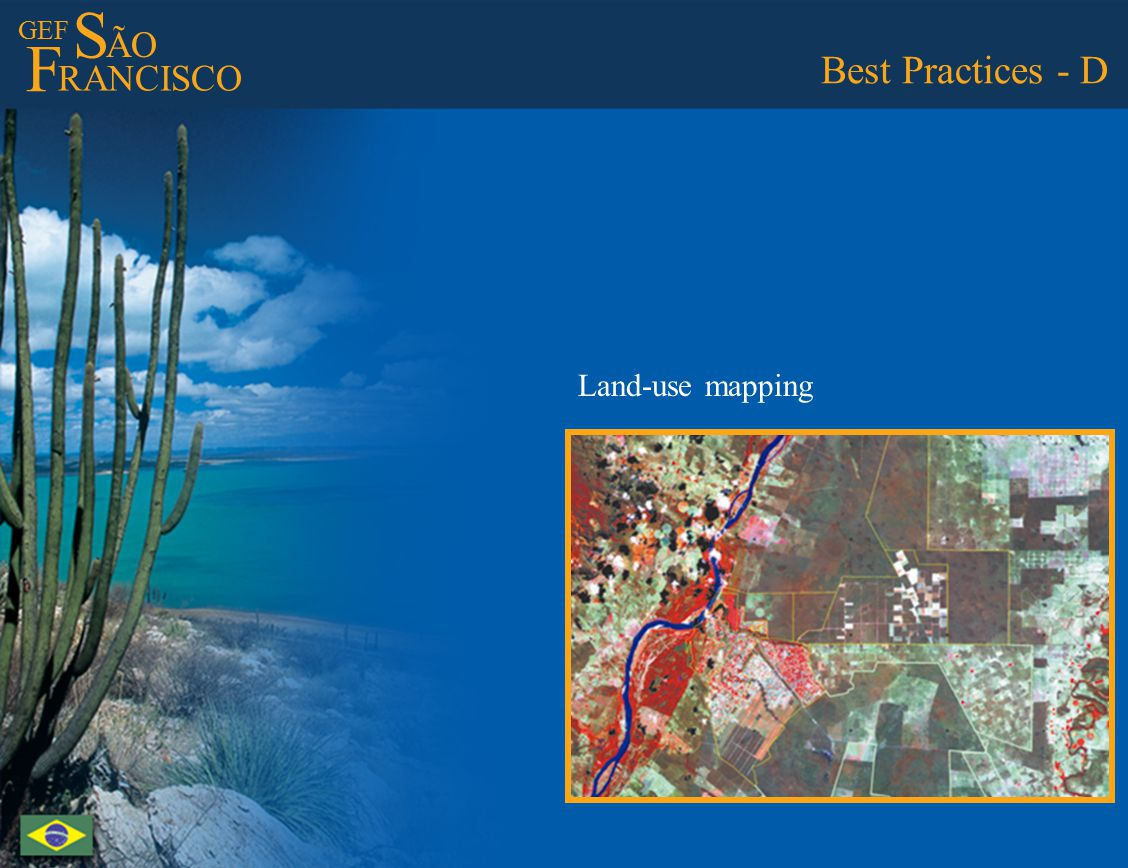 GEF S ÃO F RANCISCO Best Practices - D Land-use mapping
