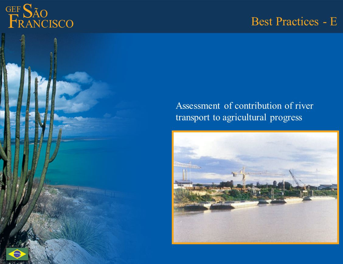 GEF S ÃO F RANCISCO Best Practices - E Assessment of contribution of river transport to agricultural progress