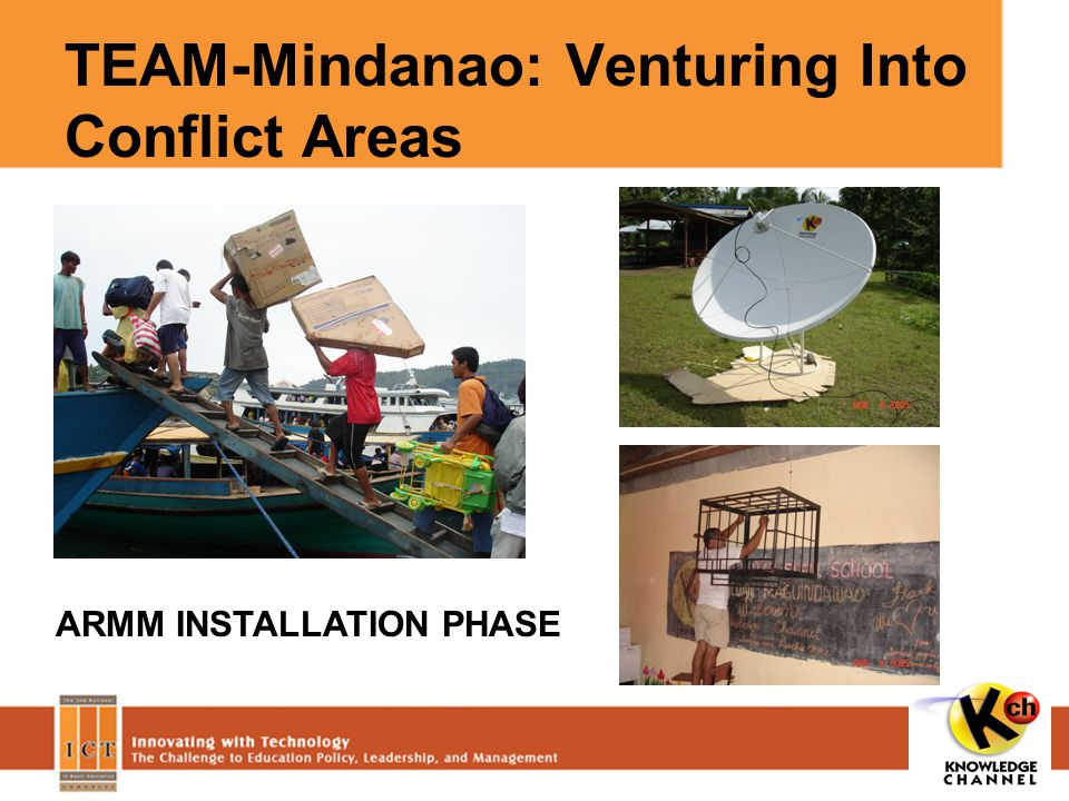 TEAM-Mindanao: Venturing Into Conflict Areas ARMM INSTALLATION PHASE