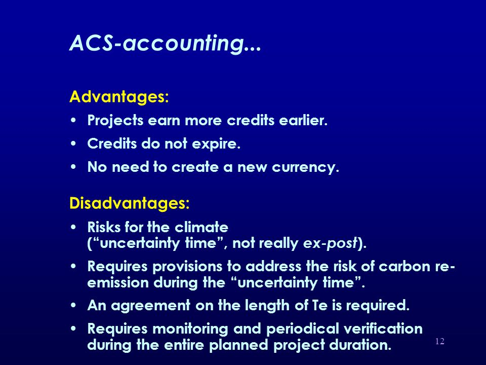 12 ACS-accounting... Advantages: Projects earn more credits earlier.