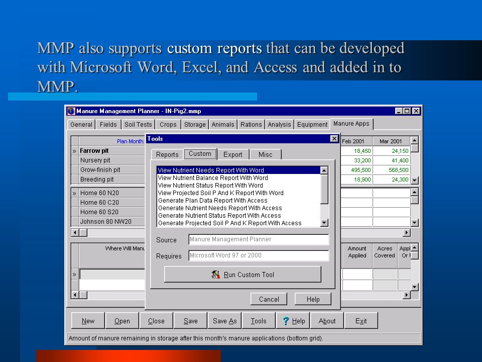 MMP also supports custom reports that can be developed with Microsoft Word, Excel, and Access and added in to MMP.