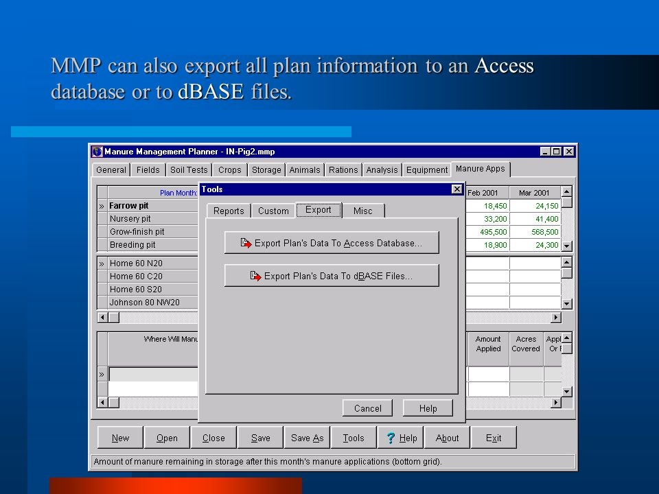 MMP can also export all plan information to an Access database or to dBASE files.