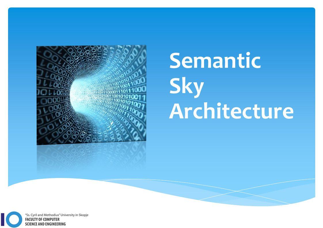Semantic Sky Architecture