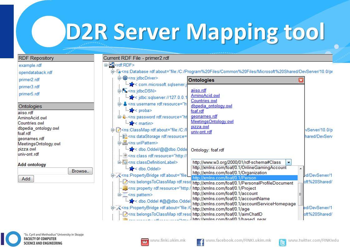 www.finki.ukim.mk www.facebook.com/FINKI.ukim.mk www.twitter.com/FINKIedu D2R Server Mapping tool