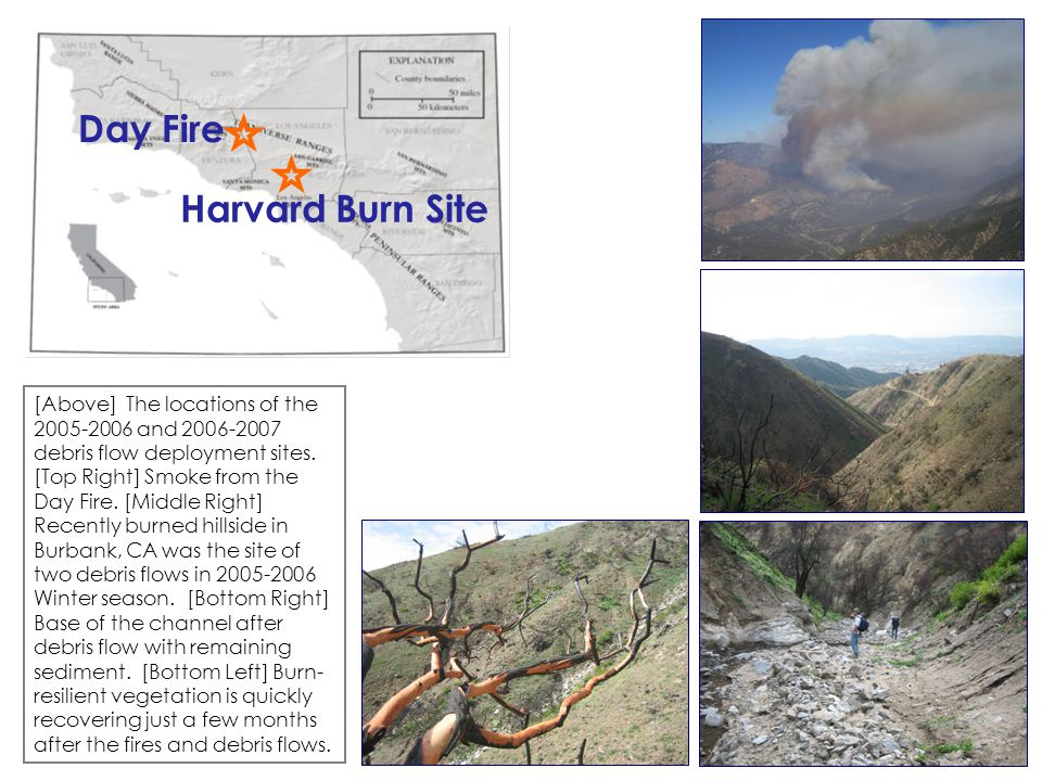 [Above] The locations of the 2005-2006 and 2006-2007 debris flow deployment sites. [Top Right] Smoke from the Day Fire. [Middle Right] Recently burned