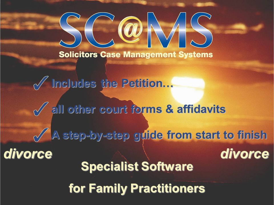 Specialist Software for Family Practitioners Includes the Petition… all other court forms & affidavits A step-by-step guide from start to finish divorcedivorce