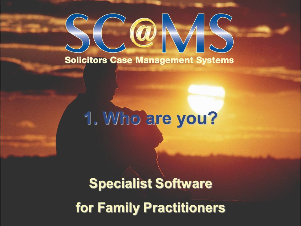 Specialist Software for Family Practitioners 1. Who are you